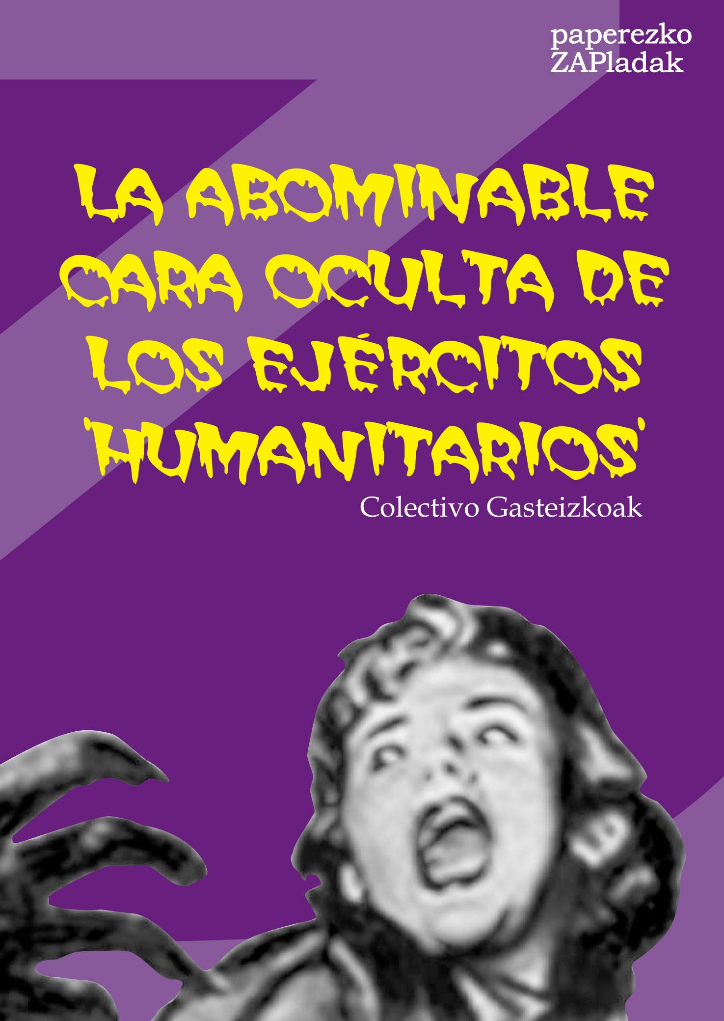 LA ABOMINABLE CARA OCULTA DE LOS EJÉRCITOS HUMANITARIOS