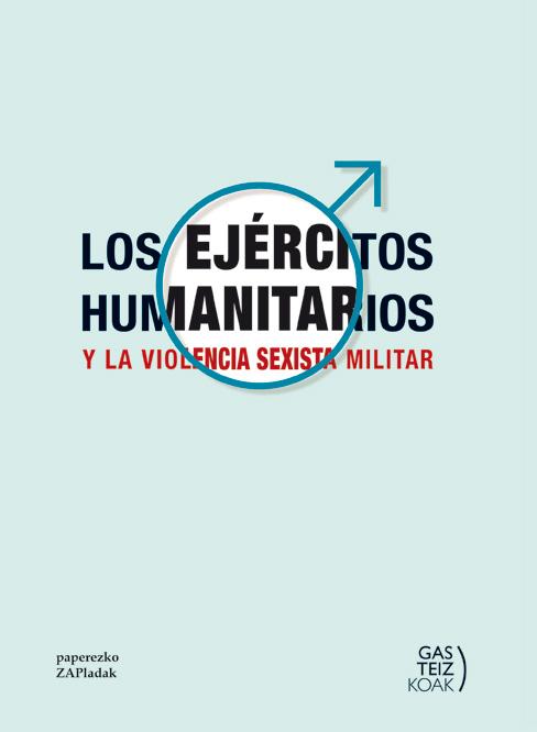 LOS «EJÉRCITOS HUMANITARIOS» Y LA VIOLENCIA SEXISTA MILITAR